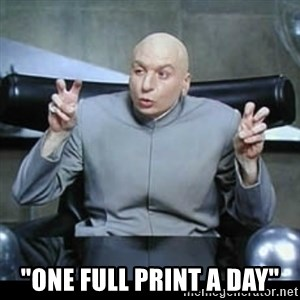 """dr. evil quotation marks - """"one full print a day"""""""