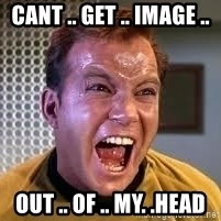 Screaming Captain Kirk - Cant .. get .. image .. Out .. of .. my. .head
