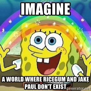 Imagination - Imagine A world where RiceGum and Jake Paul don't exist