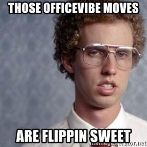Napoleon Dynamite - those Officevibe moves are flippin sweet