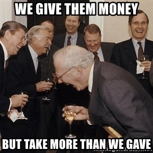 So Then I Said... - we give them money  but take more than we gave