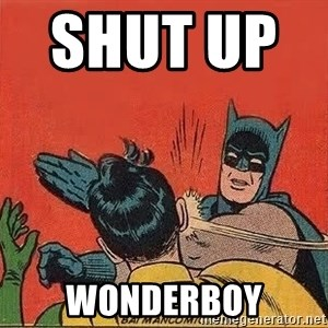 batman slap robin - shut up         wonderboy