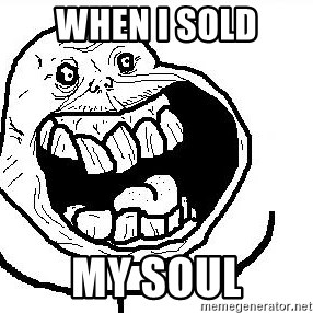 Happy Forever Alone - when i sold my soul