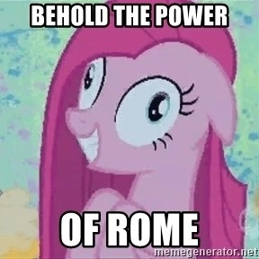 Crazy Pinkie Pie - behold the power of rome