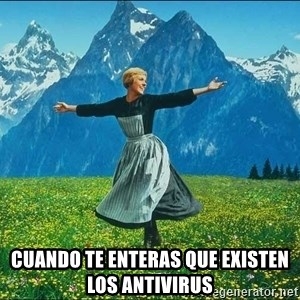 Look at all the things - Cuando te enteras que existen los antivirus