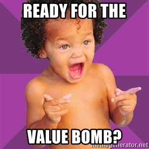 Baby $wag - Ready for the Value bomb?