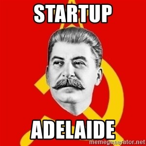Stalin Says - STARTUP ADELAIDE