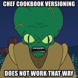 Morbo - Chef cookbook versioning DOES NOT WORK THAT WAY