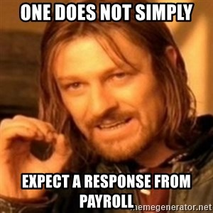 ODN - one does not simply expect a response from payroll