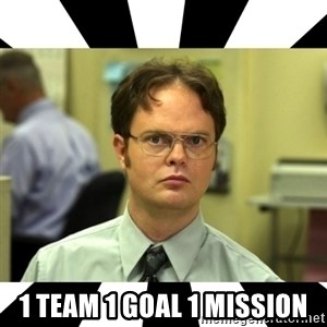 Dwight from the Office - 1 team 1 goal 1 mission