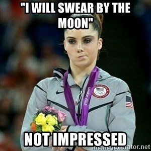 """McKayla Maroney Not Impressed - """"I will swear by the moon"""" Not impressed"""