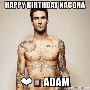 Adam Levine - Happy Birthday Nacona  ❤️ Adam