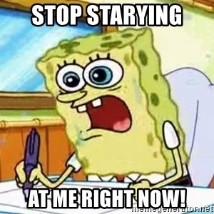 Spongebob What I Learned In Boating School Is - Stop Starying  at me Right now!