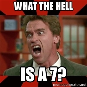 Arnold Schwarzenegger 1 - what the hell is a 7?