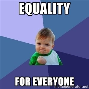 Success Kid - Equality For everyone