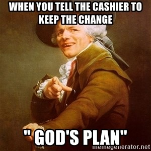 """Joseph Ducreux - when you tell the cashier to keep the change  """" God's Plan"""""""