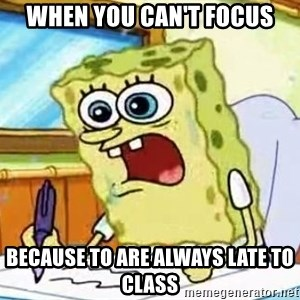 Spongebob What I Learned In Boating School Is - When you can't focus because to are always late to class