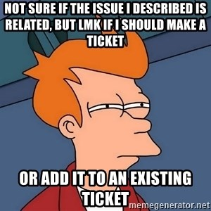 Futurama Fry - not sure if the issue i described is related, but lmk if i should make a ticket or add it to an existing ticket