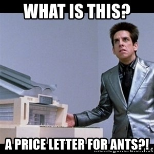Zoolander for Ants - What is this?  A price letter for Ants?!