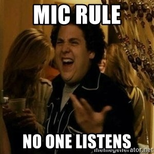Fuck me right - mic rule no one listens