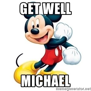 mickey mouse - Get Well Michael