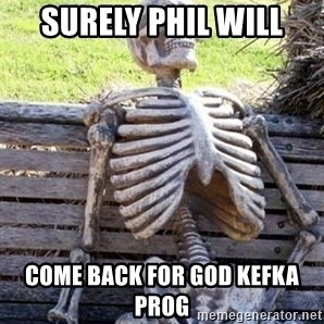 Waiting For Op - surely phil will come back for god kefka prog