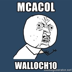 Y U No - mcacol walloch10