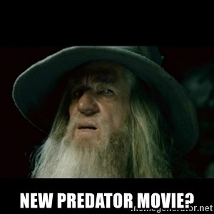 no memory gandalf - New Predator movie?