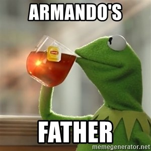 Kermit The Frog Drinking Tea - Armando's  Father