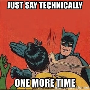 batman slap robin - just say technically one more time