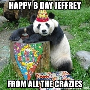 Happy Birthday Panda - Happy b day Jeffrey From all the crazies