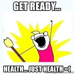 All the things - GET READY... HEALTH... just health =(