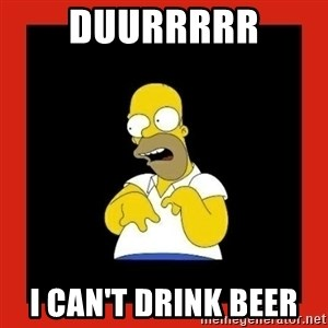 Homer retard - Duurrrrr I can't drink beer