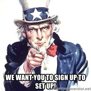 Uncle Sam - we want you to sign up to set up!