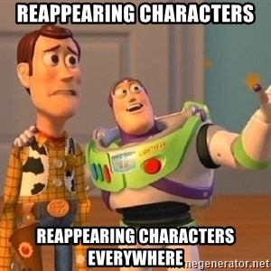 Consequences Toy Story - Reappearing Characters Reappearing characters everywhere