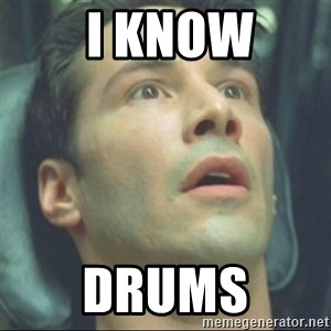 i know kung fu - I KNOW DRUMS