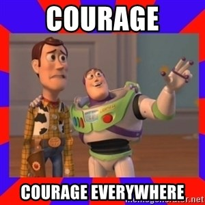 Everywhere - Courage Courage everywhere