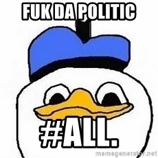 dolan meme - FUK DA POLITIC #ALL.