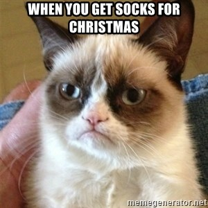 Grumpy Cat  - When you get socks for christmas