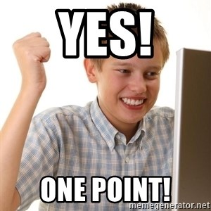 Noob kid - yes! one point!