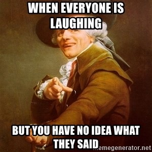 Joseph Ducreux - when everyone is laughing  but you have no idea what they said
