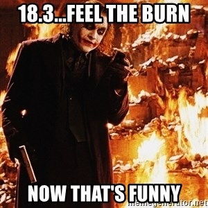 It's about sending a message - 18.3...feel the burn now that's funny