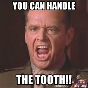 Jack Nicholson - You can't handle the truth! - You CAN handle the Tooth!!