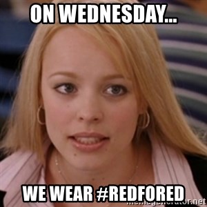 mean girls - On Wednesday... We wear #redfored