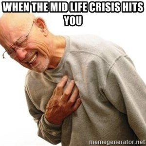 Old Man Heart Attack - When the mid life crisis hits you