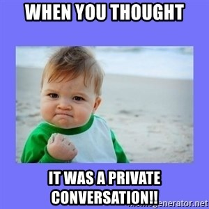 Baby fist - When you Thought It was a private Conversation!!