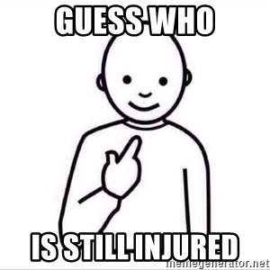Guess who ? - Guess who is still injured
