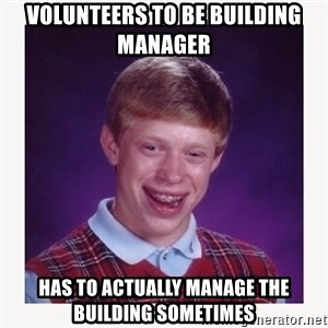 nerdy kid lolz - volunteers to be building manager has to actually manage the building sometimes