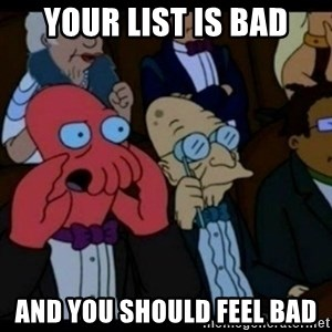 You should Feel Bad - Your list is bad and you should feel bad