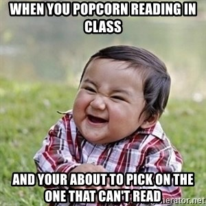 Niño Malvado - Evil Toddler - When you popcorn reading in class and your about to pick on the one that can't read